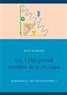 Michel Bourgoin - Les 3 plus grands mystères de la physique