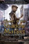 Sarah Ree Brennan, Cassandra Clare, Maur Johnson - Ghosts of the Shadow Market