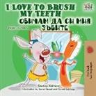 Shelley Admont, Kidkiddos Books - I Love to Brush My Teeth (English Bulgarian Bilingual Book)