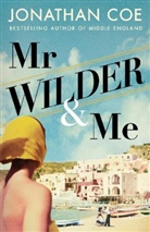 Jonathan Coe - Mr Wilder and Me