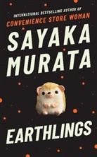Sayaka Murata - Earthlings