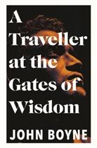 John Boyne - A Traveller at the Gates of Wisdom