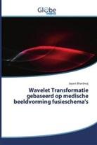 Jayant Bhardwaj - Wavelet Transformatie gebaseerd op medische beeldvorming fusieschema's
