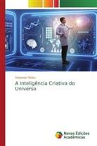 Sebastian Sârbu - A Inteligência Criativa do Universo