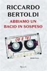Riccardo Bertoldi - Abbiamo un bacio in sospeso (io e te)