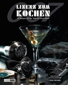 Tom Grimm, Tom Grimm, Dimitrie Harder - Lizenz zum Kochen - 50 Rezepte aus der Welt von James Bond 007