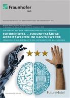 Vaness Borkmann, Vanessa Borkmann, Marku Brecheisen, Markus Brecheisen, Corinna Endress, Mark Endress... - FutureHotel - Zukunftsfähige Arbeitswelten im Gastgewerbe.