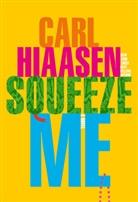 Carl Hiaasen - Squeeze Me