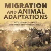 Baby - Migration and Animal Adaptations Books for Kids Grade 3 | Children's Environment Books