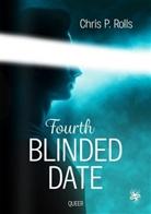 Chris P Rollls, Chris P. Rollls - Fourth Blinded Date
