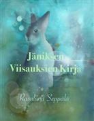 Rasaliina Seppälä - Jäniksen Viisauksien Kirja