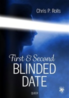 Chris P Rolls, Chris P. Rolls - First and Second Blinded Date