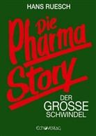 Hans Ruesch - Die Pharmastory