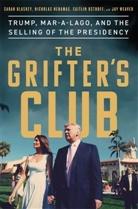 Sarah Blaskey, Nichola Nehamas, Nicholas Nehamas, Caitlin Ostroff, Jay Weaver - The Grifter's Club