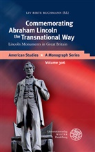 Liv Birte Buchmann - Commemorating Abraham Lincoln the Transnational Way