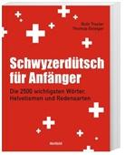 Thomas Gsteiger, Ruth Troxler - Schwyzerdütsch für Anfänger