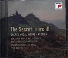 Gabriel Fauré - The Secret Fauré - Sacred Vocal Works, 1 Audio-CD (Hörbuch)