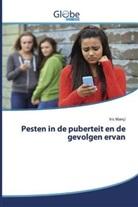 Iris Mançi - Pesten in de puberteit en de gevolgen ervan