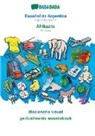 Babadada GmbH - BABADADA, Español de Argentina - Afrikaans, diccionario visual - geillustreerde woordeboek