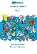 Babadada Gmbh - BABADADA, Español de Argentina - Polski, diccionario visual - Slownik ilustrowany - Argentinian Spanish - Polish, visual dictionary