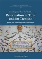 Leo Andergassen, Hanns-Paul Ties - Reformation in Tirol und im Trentino. Kunst- und kulturhistorische Forschungen / Riforma protestante in Tirolo e in Trentino. Studi di storia dell'arte e di storia culturale