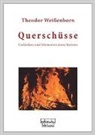 Theodor Weissenborn - Querschüsse