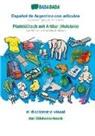 Babadada Gmbh - BABADADA, Español de Argentina con articulos - Plattdüütsch mit Artikel (Holstein), el diccionario visual - dat Bildwöörbook