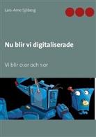 Lars-Arne Sjöberg - Nu blir vi digitaliserade