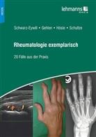Marti Gehlen, Martin Gehlen, Rosm Hösle, Rosmarie Hösle, Mareen Schultze, Michae Schwarz-Eywill... - Rheumatologie exemplarisch