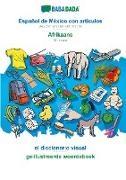 Babadada GmbH - BABADADA, Español de México con articulos - Afrikaans, el diccionario visual - geillustreerde woordeboek - Mexican Spanish with articles - Afrikaans, visual dictionary