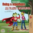 Kidkiddos Books, Liz Shmuilov - Being a Superhero (English Bulgarian Bilingual Book)