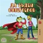 Kidkiddos Books, Liz Shmuilov - Being a Superhero (Bulgarian Edition)