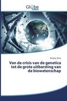 Muying Zhou - Van de crisis van de genetica tot de grote uitbarsting van de biowetenschap