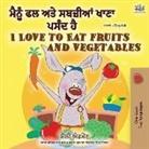 Shelley Admont, Kidkiddos Books - I Love to Eat Fruits and Vegetables (Punjabi English Bilingual Book - India)