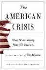 To Be Confirmed Simon &. Schuster, Writers of The Atlantic, Jeffrey ( Writers of the Atlantic (COR)/ Goldberg, Cullen Murphy - The American Crisis