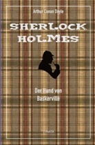 Arthur Conan Doyle - Der Hund von Baskerville