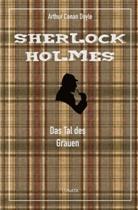 Arthur Conan Doyle - Das Tal des Grauens