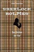 Arthur Conan Doyle - Das Zeichen der Vier