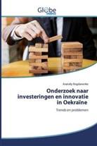 Anatoliy Bogdanenko - Onderzoek naar investeringen en innovatie in Oekraïne