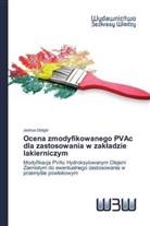Joshua Gidigbi - Ocena zmodyfikowanego PVAc dla zastosowania w zakladzie lakierniczym