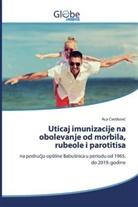 Aca Cvetkovic - Uticaj imunizacije na obolevanje od morbila, rubeole i parotitisa