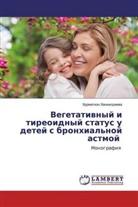 Hurmathon Hankeldiewa - Vegetatiwnyj i tireoidnyj status u detej s bronhial'noj astmoj