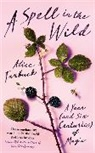 Alice Tarbuck - A Spell in the Wild