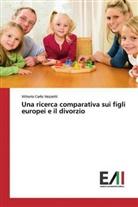Vittorio Carlo Vezzetti - Una ricerca comparativa sui figli europei e il divorzio