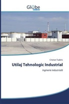 Cristian Tsakiris - Utilaj Tehnologic Industrial