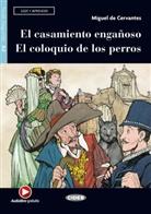 Miguel de Cervantes Saavedra, Miguel De Cervantes Saavedra - El casamiento engañoso - El coloquio de los perros