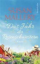 Susan Mallery - Das Jahr der Rosenschwestern
