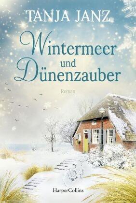 Tanja Janz - Wintermeer und Dünenzauber - Roman