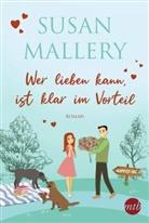 Susan Mallery - Wer lieben kann, ist klar im Vorteil