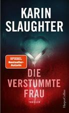 Karin Slaughter - Die verstummte Frau